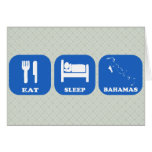 Eat Sleep Bahamas Greeting Card
