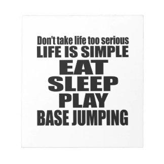 EAT SLEEP BASE JUMPING MEMO NOTEPADS