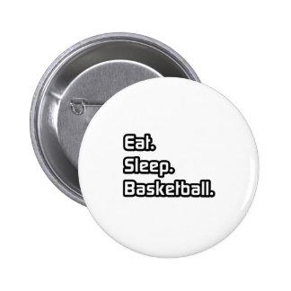 Eat. Sleep. Basketball. Pinback Button