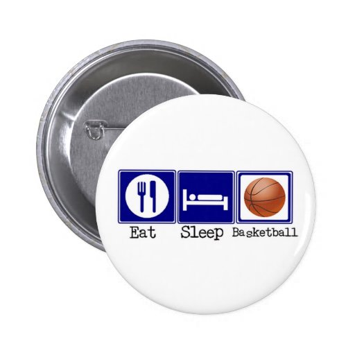 Eat, Sleep, Basketball Pinback Buttons