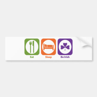 Eat Sleep Be Irish Car Bumper Sticker