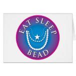 Eat Sleep  Bead Greeting Card