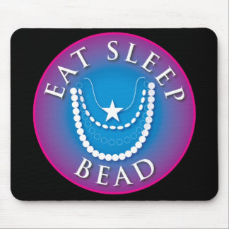 Eat Sleep  Bead Mouse Pad