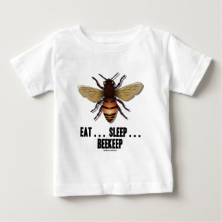 Eat ... Sleep ... Beekeep (Bee) Baby T-Shirt