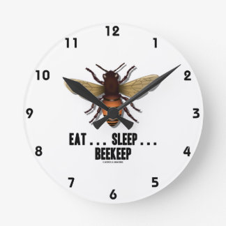 Eat ... Sleep ... Beekeep (Bee) Round Clock