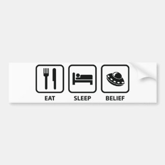 Eat Sleep Belief Bumper Sticker