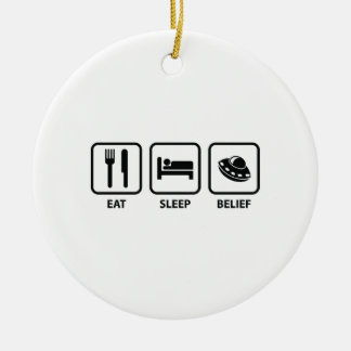 Eat Sleep Belief Ceramic Ornament
