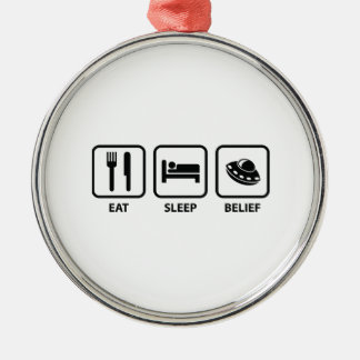 Eat Sleep Belief Metal Ornament