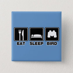 Square Button with Eat Sleep Bird (binoculars) design