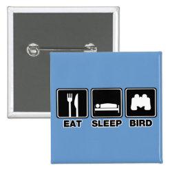 Square Button with Eat Sleep Bird (binoculars) design