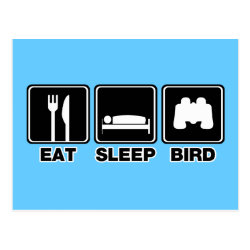Eat Sleep Bird (binoculars) Postcard