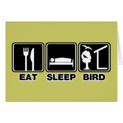 Greeting Card with Eat Sleep Bird (blind) design