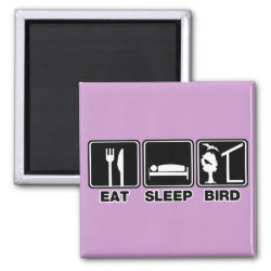 Square Magnet with Eat Sleep Bird (blind) design