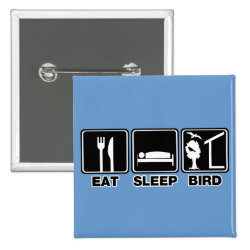 Square Button with Eat Sleep Bird (blind) design