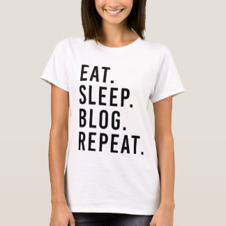 EAT. SLEEP. BLOG. REPEAT. Fashion Blogger T-shirt