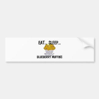 Eat Sleep BLUEBERRY MUFFINS Bumper Sticker