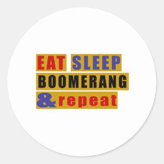 EAT SLEEP BOOMERANG AND REPEAT CLASSIC ROUND STICKER