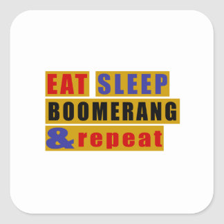 EAT SLEEP BOOMERANG AND REPEAT SQUARE STICKER