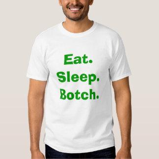 Eat.Sleep.Botch. T Shirt