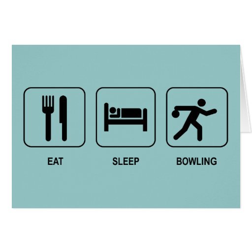 Eat Sleep Bowling Card