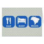Eat Sleep Brazil Greeting Card