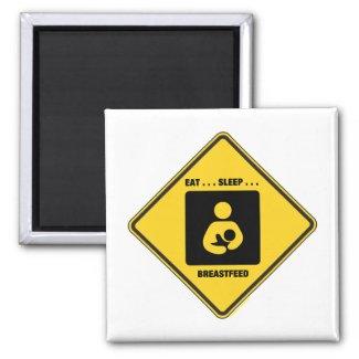 Eat ... Sleep ... Breastfeed (Yellow Diamond Sign) Fridge Magnets