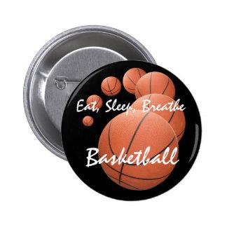 """Eat, Sleep,Breathe Basketball"" Pin"