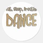 Eat, Sleep, Breathe, DANCE Round Stickers