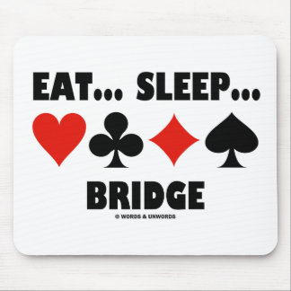 Eat... Sleep... Bridge (Bridge Humor Card Suits) Mouse Pad