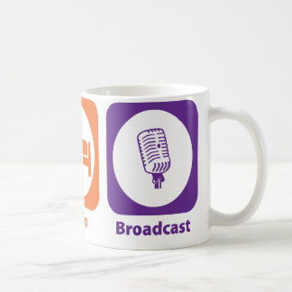 Eat Sleep Broadcast Coffee Mug
