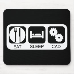 Eat Sleep CAD Mouse Pad