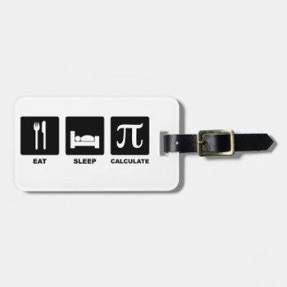 Eat Sleep Calculate Bag Tag