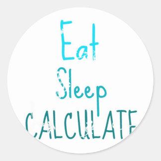 Eat Sleep Calculate Classic Round Sticker