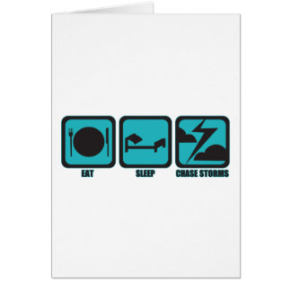 Eat Sleep Chase Storms Card