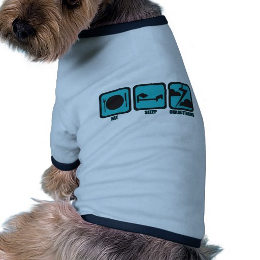 Eat Sleep Chase Storms Doggie T Shirt