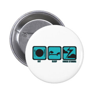 Eat Sleep Chase Storms Pinback Button