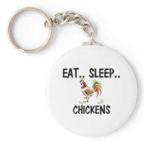 Eat Sleep CHICKENS Keychain