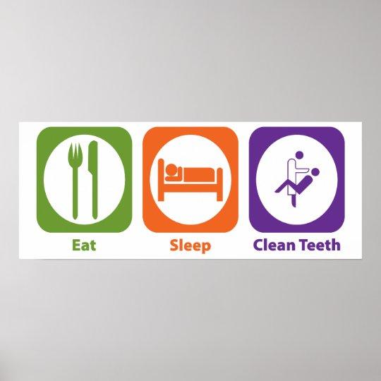 Eat Sleep Clean Teeth Poster