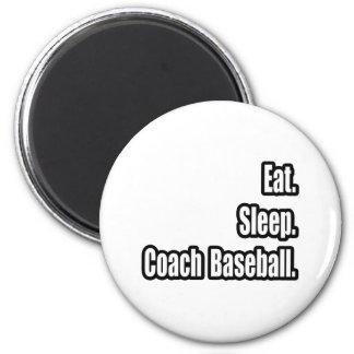 Eat. Sleep. Coach Baseball. Refrigerator Magnets