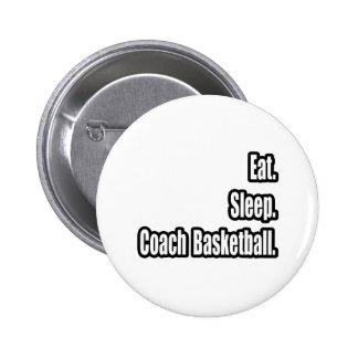 Eat. Sleep. Coach Basketball. Pinback Button