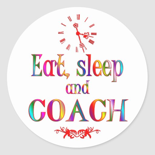 Eat, Sleep Coach Round Stickers