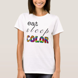 Eat Sleep Color for Colorists T-Shirt