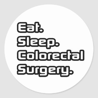 Eat Sleep Colorectal Surgery Round Stickers