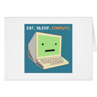 Eat Sleep Compute Greeting Card