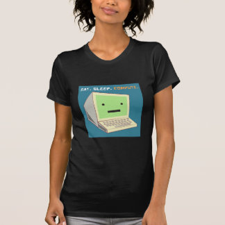 Eat Sleep Compute T-shirts