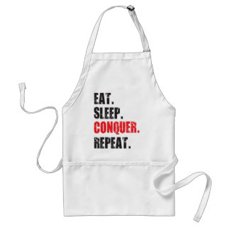 Eat, Sleep, Conquer, Repeat Aprons