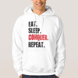 Eat, Sleep, Conquer, Repeat. Hoodie