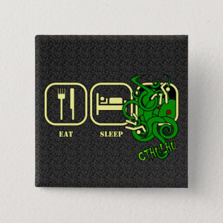 Eat - Sleep - Cthulhu Button
