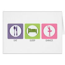Eat Sleep Dance! Card