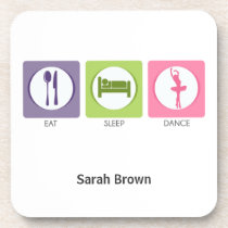 Eat Sleep Dance! Coaster